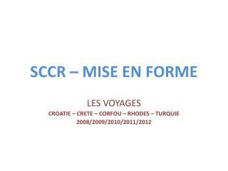 SCCR – MISE EN FORME