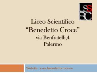Liceo Scientifico  �Benedetto Croce� via  Benfratelli ,4 Palermo