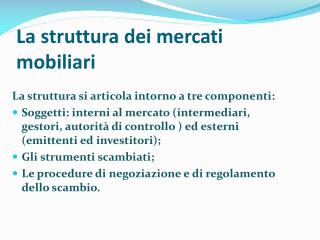La struttura dei mercati mobiliari