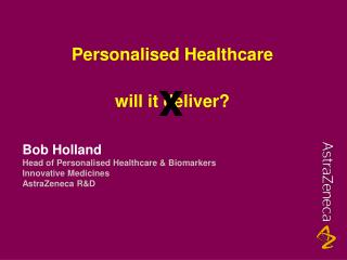 Personalised Healthcare will it deliver?