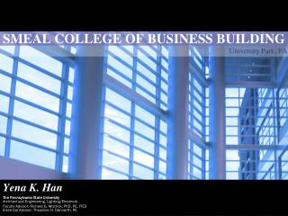 SMEAL COLLEGE OF BUSINESS BUILDING                University Park, PA