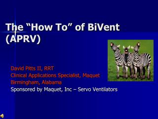 """The """"How To"""" of BiVent (APRV)"""