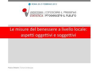 Le misure del benessere a livello locale: aspetti oggettivi e soggettivi