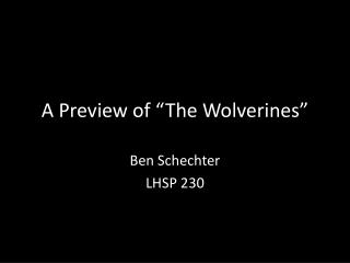 """A Preview of """"The Wolverines"""""""
