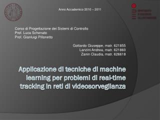 Corso di Progettazione dei Sistemi di Controllo Prof. Luca  Schenato Prof. Gianluigi  Pillonetto