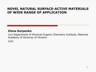 NOVEL NATURAL SURFACE-ACTIVE MATERIALS OF WIDE RANGE OF APPLICATION