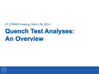 Quench Test Analyses:  A n Overview
