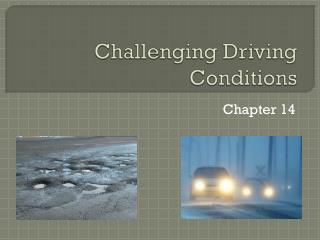 Challenging Driving Conditions
