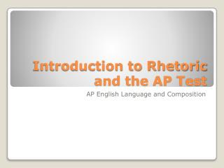 Introduction to Rhetoric and the AP Test
