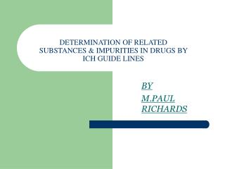 DETERMINATION OF RELATED SUBSTANCES  IMPURITIES IN DRUGS BY ICH ...