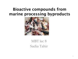 Bioactive compounds from marine processing byproducts