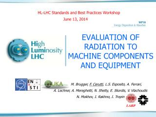EVALUATION OF RADIATION TO MACHINE COMPONENTS AND EQUIPMENT