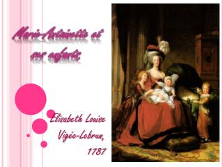 Marie-Antoinette et ses enfants ,
