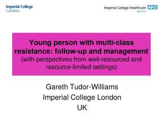 Gareth Tudor-Williams Imperial College London UK