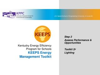 KEEPS Energy Management Toolkit Step 2: Assess Performance & Opportunities Toolkit 2F: Lighting