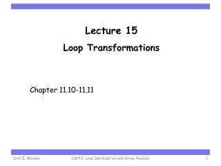 Lecture 15 Loop Transformations