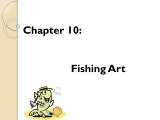 Chapter 10: Fishing Art