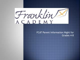 FCAT Parent Information Night for  Grades  4-8