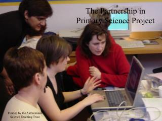 The Partnership in Primary Science Project