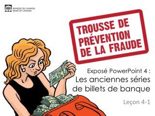Exposé PowerPoint 4 : Les anciennes séries de billets de banque