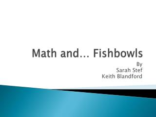 Math and… Fishbowls