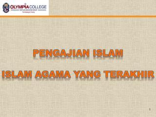 PENGAJIAN ISLAM Islam agama yang  terakhir