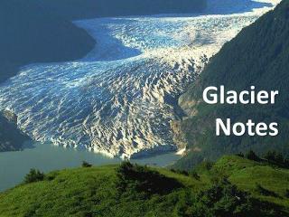Glacier Notes