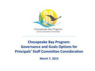 Chesapeake Bay Program:   Governance  and Goals Options for