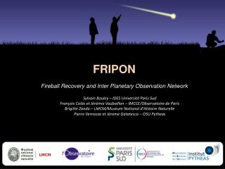 FRIPON Fireball Recovery  and Inter  Planetary  Observation Network