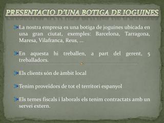 PRESENTACIO D'UNA  BOTIGA  DE JOGUINES