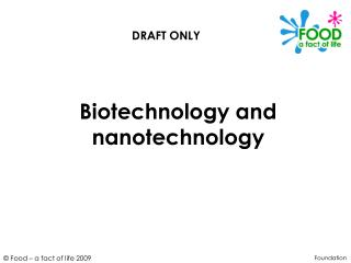 Biotechnology and nanotechnology