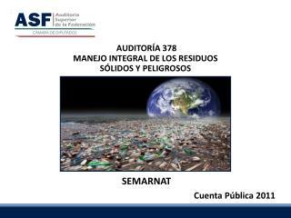 AUDITORÍA 378 MANEJO INTEGRAL DE LOS RESIDUOS  SÓLIDOS Y PELIGROSOS