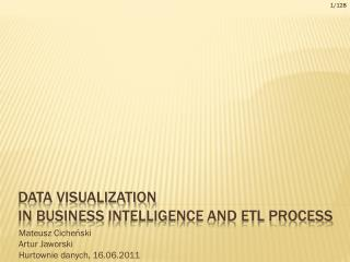 Data visualization in  Business  Intelligence and ETL process