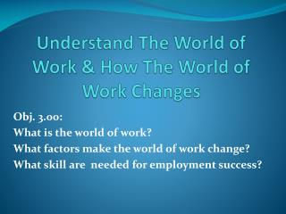 Understand The World of Work & How The World of Work Changes