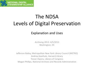 The NDSA  Levels of Digital Preservation