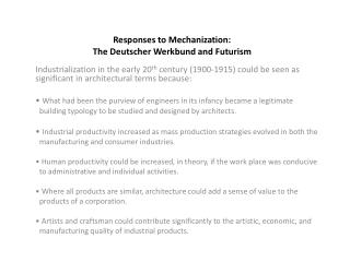 Responses to Mechanization:  The  Deutscher Werkbund  and Futurism