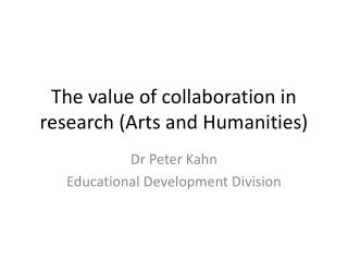 The value of collaboration in research (Arts and Humanities)