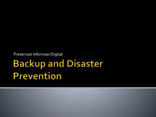Backup and Disaster Prevention