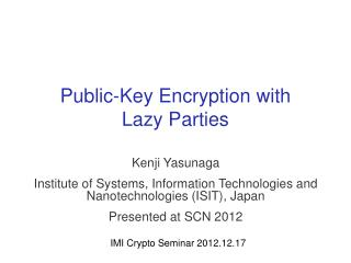 Public-Key Encryption with Lazy Parties