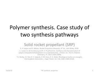 Polymer synthesis. Case study of two synthesis pathways