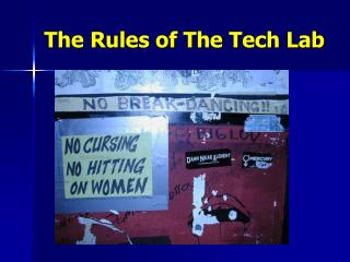 The Rules of The  Tech Lab