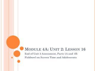 Module 4A: Unit 2: Lesson 16