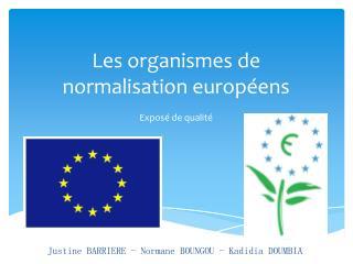 Les organismes de normalisation européens