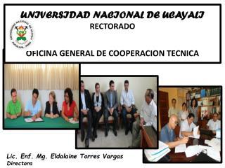 UNIVERSIDAD  NACIONAL DE UCAYALI RECTORADO OFICINA GENERAL DE COOPERACION TECNICA