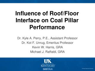 Influence of Roof/Floor Interface on Coal Pillar Performance