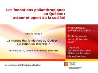 Les fondations philanthropiques au Québec :  acteur  et  agent  de la société