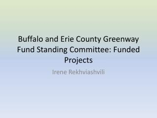 Buffalo and Erie County Greenway Fund Standing Committee: Funded Projects