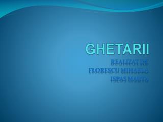 GHETARII
