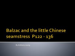 Balzac and the little Chinese seamstress  P122 - 136