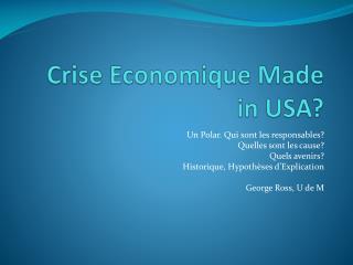 Crise  Economique  Made in USA?